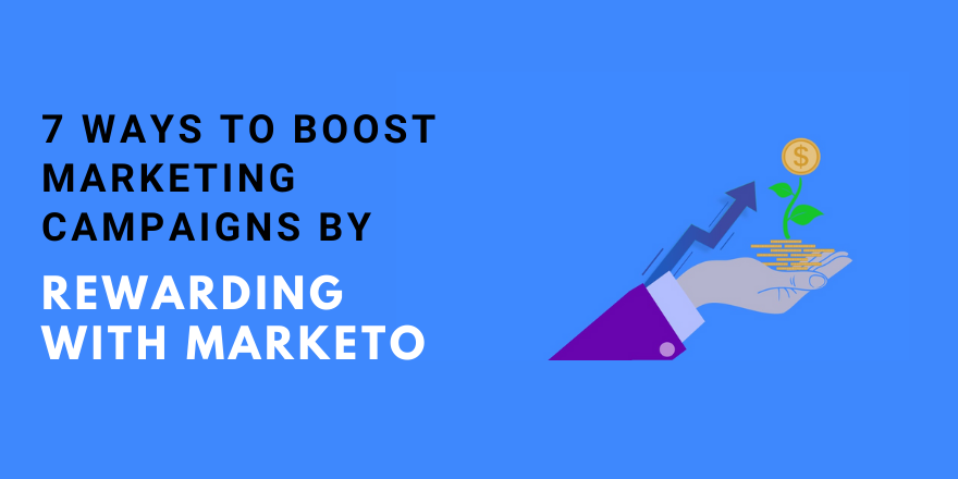 7 Ways To Boost Marketing Programs by Rewarding with Marketo
