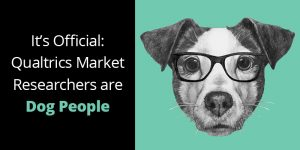 Qualtrics market researchers are dog people