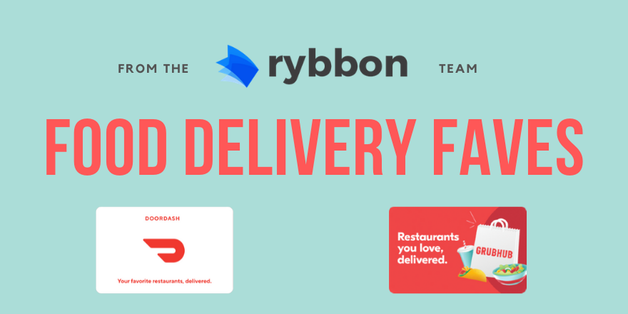 From the Rybbon Team: Food Delivery Favorites