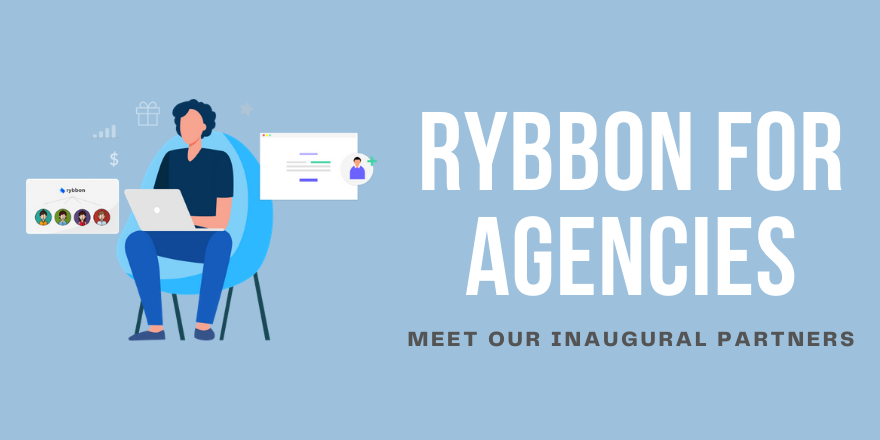 Rybbon for Agencies: Meet Our Inaugural Agency Partners