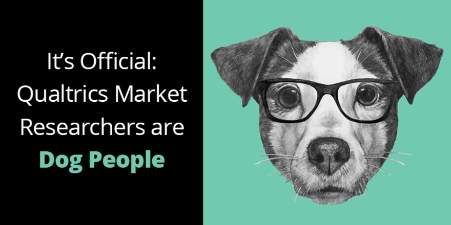 It's Official, Qualtrics Market Researchers are Dog People