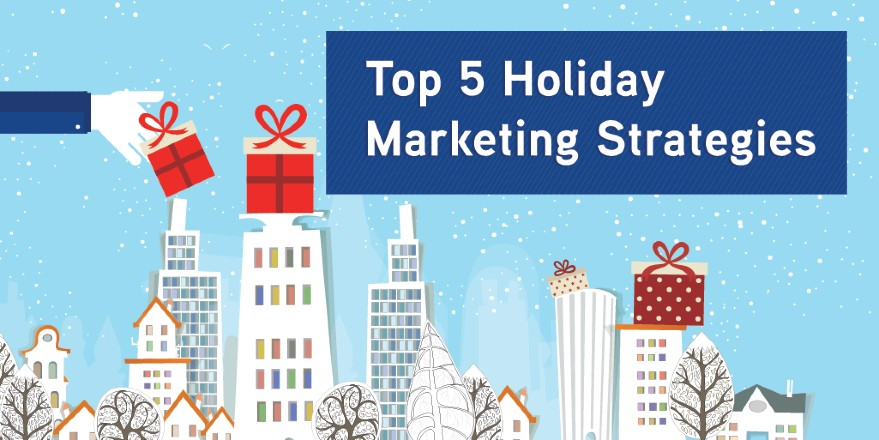 Top 5 Holiday Marketing Strategies To Make Your Business Shine Bright