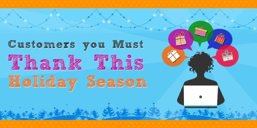 Holiday Marketing: Meet 5 Customer Types Every Business Must Thank